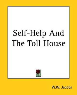 Self-Help and the Toll House W.W. Jacobs