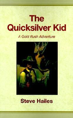 The Quicksilver Kid  by  Steve Hailes