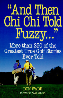 And Then Chi Chi Told Fuzzy...  by  Don Wade