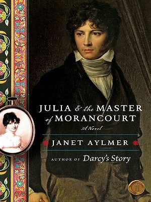 Julia and the Master of Morancourt Janet Aylmer