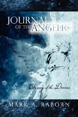 Journal of the Angelic  by  Mark A. Raborn