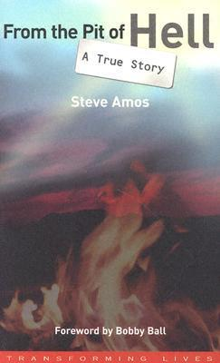 From the Pit of Hell: A True Story  by  Steve Amos