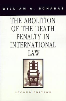 The Abolition Of The Death Penalty In International Law William A. Schabas
