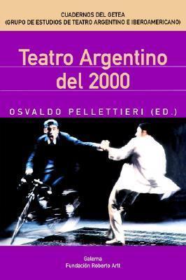 El Teatro Argentino del Ano 2000  by  Osvaldo Pellettieri