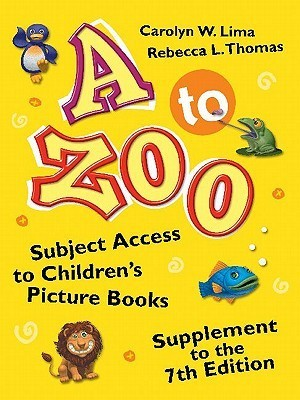 A to Zoo [2-Book Set] [2 Volumes]: A to Zoo, Supplement to the 7th Edition  by  Carolyn W. Lima and John A. Lima (978-1-59158-672-2) A to Zoo by Carolyn by Carolyn W. Lima