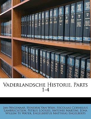 Vaderlandsche Historie, Parts 1-4 Jan Wagenaar