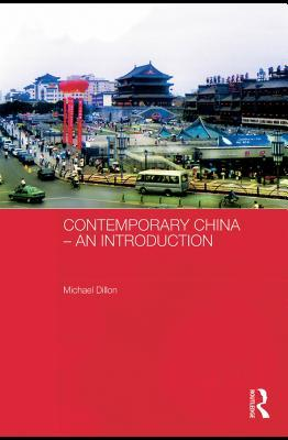 Contemporary China - An Introduction  by  Michael Dillon