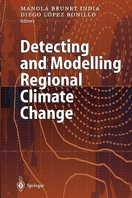 Detecting and Modelling Regional Climate Change  by  Manola Brunet India