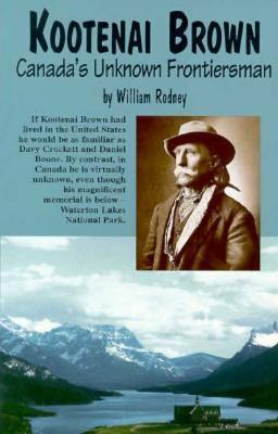 Kootenai Brown  by  William Rodney