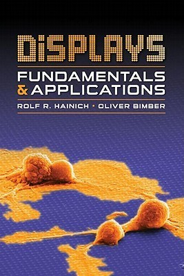 Displays: Fundamentals and Applications Rolf R. Hainich