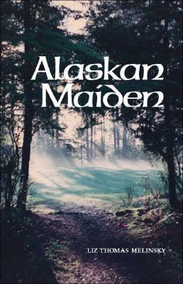 Alaskan Maiden  by  Liz Thomas Melinsky