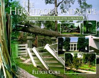 The Hermitage Landscape: Before and After the 1998 Tornado  by  Fletch Coke