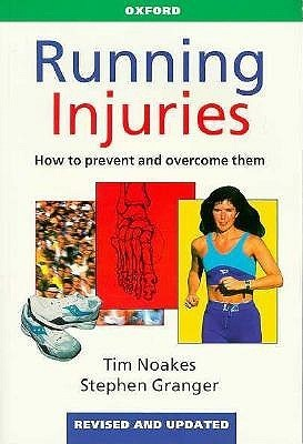 Running Injuries: How to Prevent and Overcome Them Tim Noakes