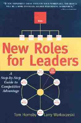 New Roles For Leaders:  A Step By Step Guide To Competitive Advantage  by  Tom Hornsby
