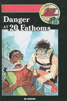 Danger at 20 Fathoms  by  Ed Hanson