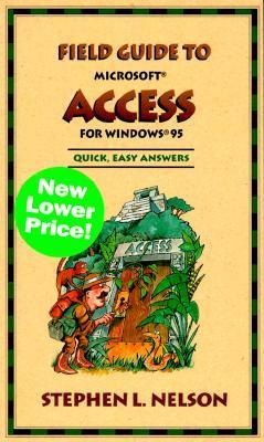 Field Guide to Microsoft Access for Windows 95 Stephen L. Nelson