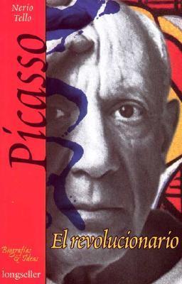 Picasso El Revolucionaro  by  Nerio Tello