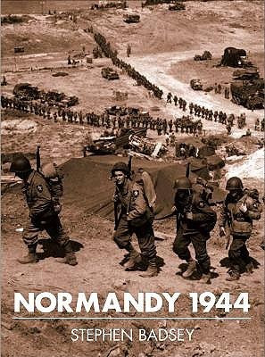 Normandy 1944  by  Stephen Badsey