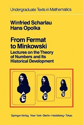 From Fermat To Minkowski: Lectures On The Theory Of Numbers And Its Historical Development Winfried Scharlau