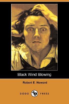 Black Wind Blowing Robert E. Howard