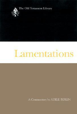 Lamentations: A Commentary  by  Adele Berlin