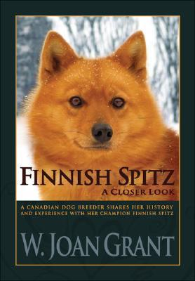 Finnish Spitz: A Closer Look W. Joan Grant