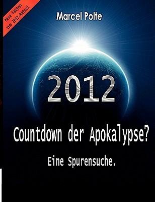2012 Countdown Der Apokalypse? Polte Marcel