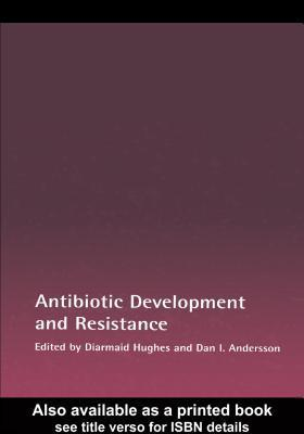 Antibiotic Development and Resistance  by  Diarmaid Hughes