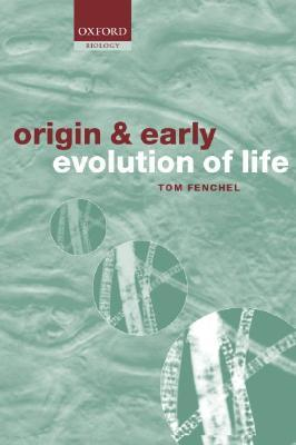 Origin And Early Evolution Of Life  by  Tom Fenchel