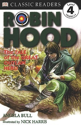 Robin Hood: The Tale of the Great Outlaw Hero  by  Angela Bull
