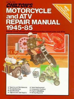 Chiltons Motorcycle and Atv Repair Manual 1945-85  by  Chilton Automotive Books