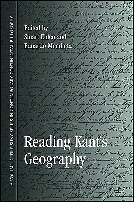 Reading Kants Geography (Suny Series In Contemporary Continental Philosophy) Stuart Elden