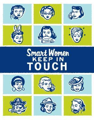 Smart Women Keep in Touch Julie Hellwich