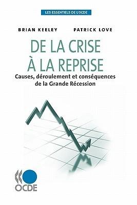 Les Essentiels De Locde De La Crise à La Reprise:  Causes, Déroulement Et Conséquences De La Grande Récession  by  Patrick LOVE