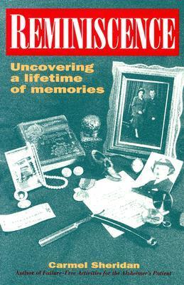 Reminiscence: Uncovering a Lifetime of Memories Carmel Sheridan