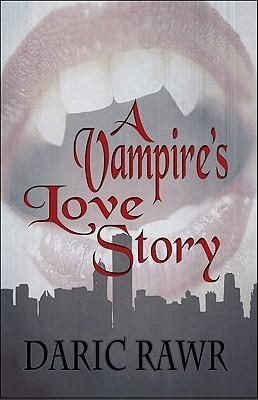 A Vampires Love Story Daric Rawr