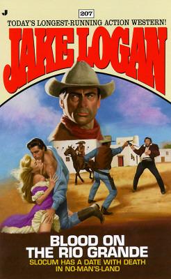 Blood on the Rio Grande (Slocum, #207) Jake Logan