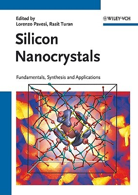 Silicon Nanocrystals: Fundamentals, Synthesis And Applications Lorenzo Pavesi