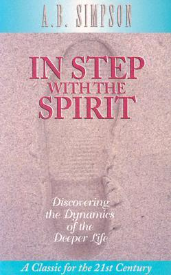 In Step with the Spirit  by  Albert Benjamin Simpson