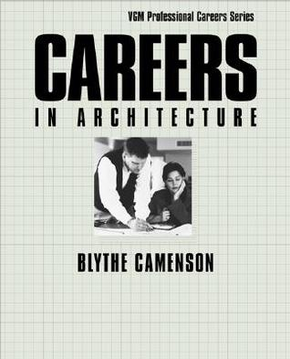 Careers In Architecture  by  Blythe Camenson