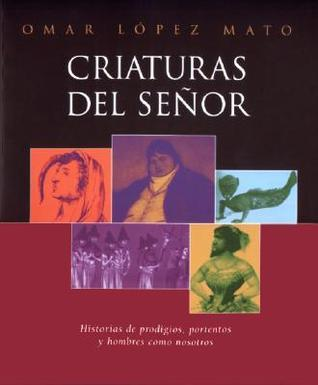Criaturas del Senor Omar López Mato