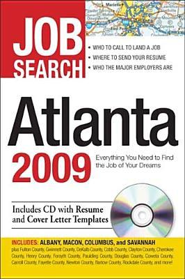 Job Search Atlanta 2009: Everything You Need to Find the Job of Your Dreams  by  Adams Media