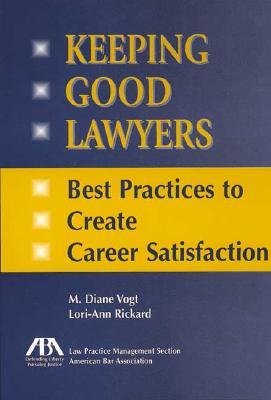 Keeping Good Lawyers  by  M. Diane Vogt
