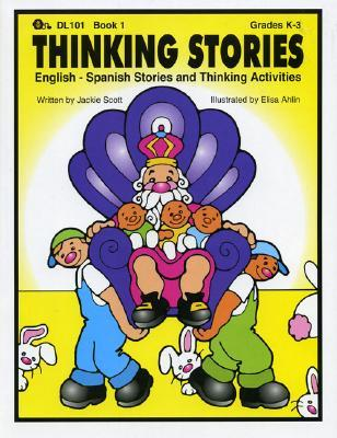 Thinking Stories Book 1: English   Spanish Stories And Thinking Activities  by  Jackie Scott