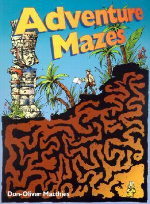 Adventure Mazes Don-Oliver Matthies