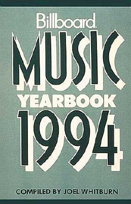 Billboard Music Yearbook, 1994  by  Joel Whitburn