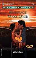 Marriage Make Over: To Have And To Hold  by  Ally Blake