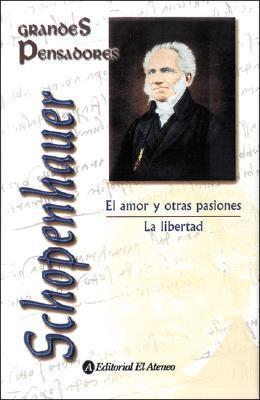 El Amor y Otras Pasiones Arthur Schopenhauer