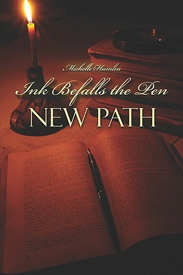 Ink Befalls the Pen: New Paths Michelle Hamlin