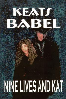 Nine Lives and Kat  by  Keats Babel